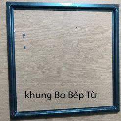 Khung Bo Bếp Từ
